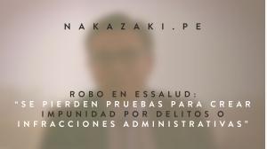 """Robo en EsSalud: """"Se pierden pruebas para crear impunidad por delitos o infracciones administrativas"""""""